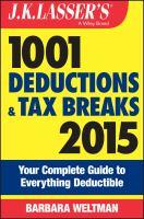 J.K. Lasser's 1001 Deductions and Tax Breaks 2015