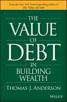 The Value of Debt in Building Wealth : Creating your Glide Path to A Healthy Financial L.I.F.E