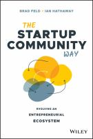 The startup community way : evolving an entrepreneurial ecosystem