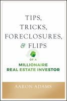 Tips, Tricks, Foreclosures, & Flips of A Millionaire Real Estate Investor