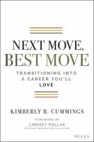 Next Move, Best Move : Transitioning Into A Career You'll Love