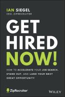 Get Hired Now! : How to Accelerate Your Job Search, Stand Out, and Land Your Next Great Opportunity