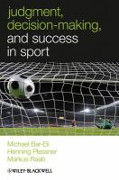Judgement, Decision Making and Success in Sport