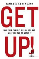 Get up! : why your chair is killing you, and what you can do about it