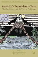 America's Transatlantic Turn