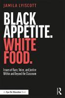 Black Appetite, White Food