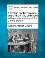 A Treatise on the Common and Civil Law
