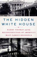 The Hidden White House