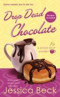 Drop Dead Chocolate : A Donut Shop Mystery