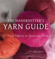 The Handknitter's Yarn Guide