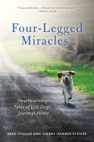 Four-legged miracles : heartwarming tales of lost dogs' journeys home