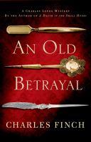 An Old Betrayal : A Charles Lenox Mystery