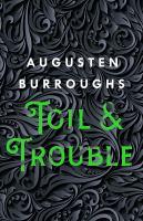 Toil & trouble : a memoir