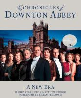 The chronicles of Downton Abbey : [a new era]