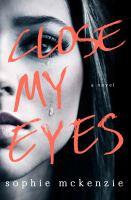 Close My Eyes*