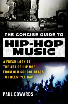 "Picture of book cover for ""The Concise Guide to Hip-Hop Music: A Fresh Look at the Art of Hip-Hop, from Old-School Beats to Freestyle Rap"""