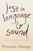 Lost in Language & Sound, Or, How I Found My Way to the Arts