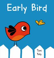 Early Bird, by Toni Yuly