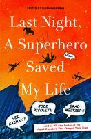 Last Night, A Superhero Saved My Life