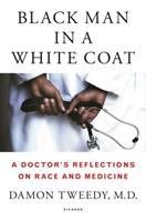 Cover of Black Man in a White Coat: