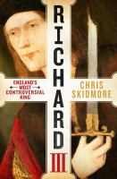 Richard III : England's most controversial king