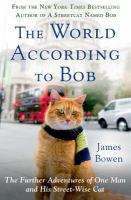 The world according to Bob : the further adventures of one man and his streetwise cat