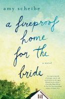A Fireproof Home for the Bride