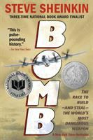 Bomb : the race to build and steal the world's most dangerous weapon