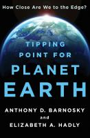 Tipping point for planet earth : how close are we to the edge?