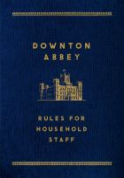 Downton Abbey, Rules for Household Staff