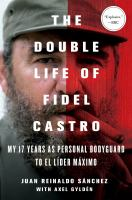 The Double Life of Fidel Castro