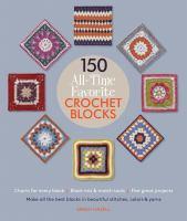 150 All-time Favorite Crochet Blocks