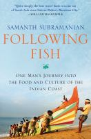 Following fish : one man's journey into the food and culture of the Indian coast