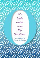 O'S LITTLE GUIDE TO THE BIG QUESTIONS