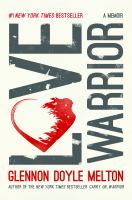 Love Warrior : A Memoir