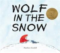 Wolf in the Snow, illustrated and written by Matthew Cordell