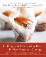 Holiday and Celebration Bread in Five Minutes A Day