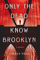 Only the Dead Know Brooklyn
