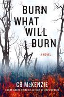 Burn What Will Burn