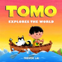 Tomo Explores the World