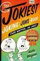 The Jokiest Joking Joke Book Ever Written... No Joke!