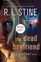 The Dead Boyfriend : A Fear Street Novel