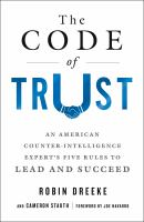The Code of Trust : An American Counterintelligence Expert's Five Rules to Lead and Succeed