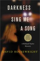 Darkness, Sing Me A Song--a Holland Taylor Mystery