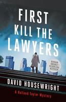 First, Kill the Lawyers : A Holland Taylor Mystery