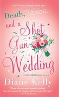 Death, Taxes, and A Shotgun Wedding