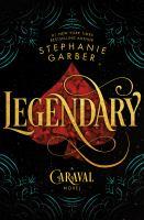 Legendary--a Caraval Novel