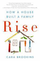 Rise--How A House Built A Family