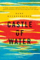 Castle of Water : A Novel