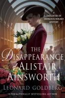 Disappearance of Alistair Ainsworth : A Daughter of Sherlock Holmes Mystery